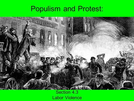 Populism and Protest: Section 4.3 Labor Violence.