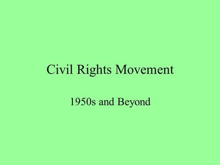 Civil Rights Movement 1950s and Beyond. The Fourteenth Amendment nor shall any state deprive any person of life, liberty, or property, without due process.