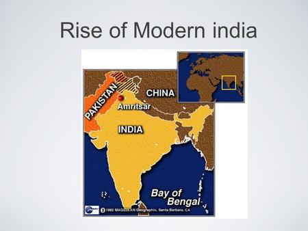 Rise of Modern india. Great Britain had colonized the country of India during the 1700's. In the late 1880s, Indian nationalistic movements, such as ones.