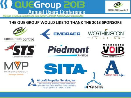 THE QUE GROUP WOULD LIKE TO THANK THE 2013 SPONSORS.