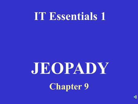 IT Essentials 1 Chapter 9 JEOPADY RouterModesWANEncapsulationWANServicesRouterBasicsRouterCommands 100 200 300 400 500RouterModesWANEncapsulationWANServicesRouterBasicsRouterCommands.