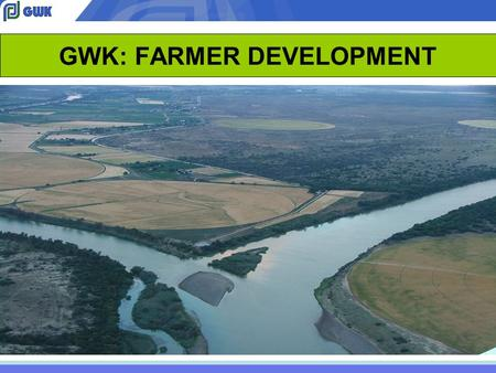 GWK: FARMER DEVELOPMENT. OBJECTIVE TO SUPPORT EMERGING FARMERS TO BECOME SUCCESSFUL COMMERCIAL FARMERS.