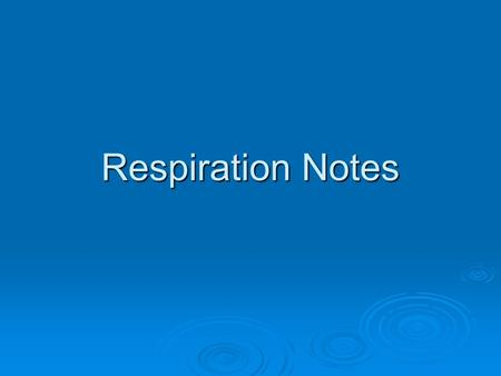 Respiration Notes. Respiration The purpose of the respiratory system is to take ________ from around the body and transport it to the ___________. Once.