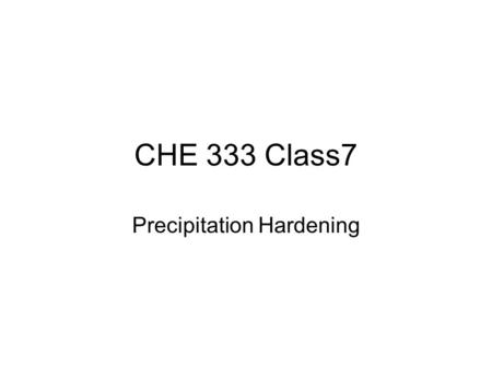 CHE 333 Class7 Precipitation Hardening. 2010 Nobel Prize in Physics Materials breakthrough wins Nobel By Paul RinconScience reporter, BBC NewsAndre Geim.