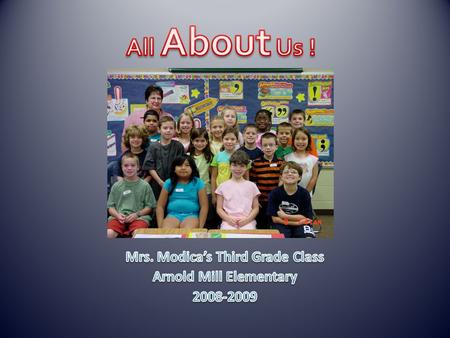 Mrs. Modica's Third Grade Class Arnold Mill Elementary