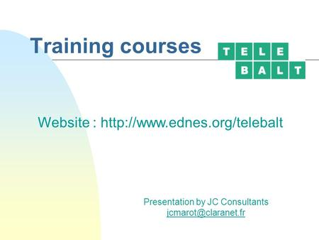 Training courses Presentation by JC Consultants Website :