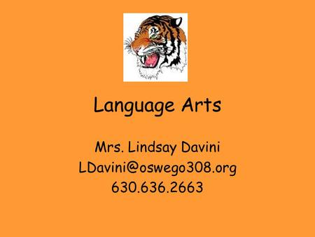 Language Arts Mrs. Lindsay Davini 630.636.2663.