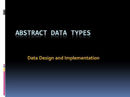 Data Design and Implementation. Definitions of Java TYPES Atomic or primitive type A data type whose elements are single, non-decomposable data items.