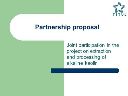 Partnership proposal Joint participation in the project on extraction and processing of alkaline kaolin.
