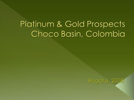  The Choco province is located at West of Colombia, in Pacific Ocean Coast. The area of interest is located approximately 400km NW of Bogota, capital.