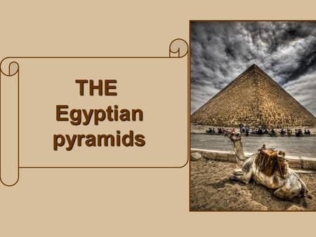 THE Egyptian pyramids. Diagram Workers building Half-finished With only pyramid Wood and rope Millions of slaves carrying things to entrance When the.