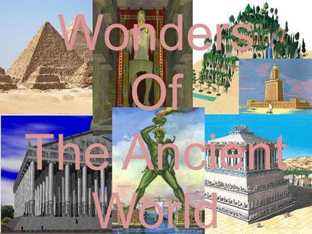 Wonders Of The Ancient World. The Pyramids of Giza.