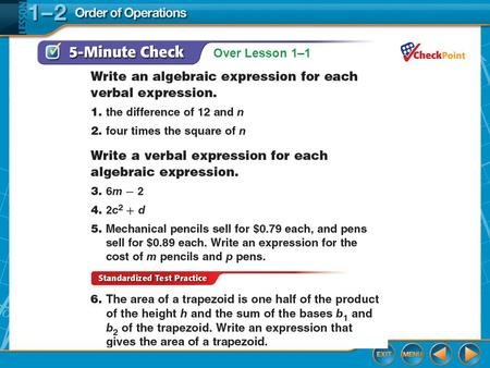 Over Lesson 1–1. Lesson 1-2 Glencoe Algebra 1 Then/Now Evaluate numerical expressions and algebraic expressions by using the order of operations.