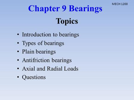 Chapter 9 Bearings Topics Introduction to bearings Types of bearings