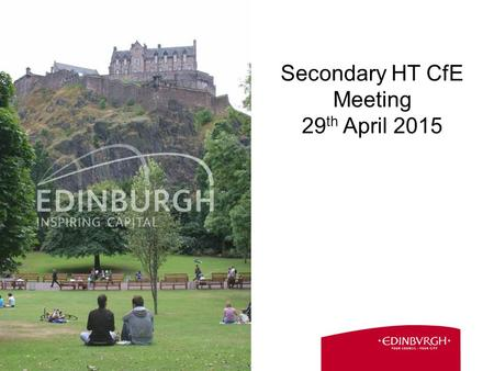 1 Secondary HT CfE Meeting 29 th April 2015. 2 Agenda 08.30 Welcome 08.35-8.55 Updates 08.55-09.40 Science, Technology, Engineering and Maths National.