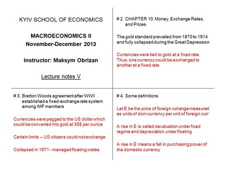KYIV SCHOOL OF ECONOMICS MACROECONOMICS II November-December 2013 Instructor: Maksym Obrizan Lecture notes V # 2. CHAPTER 10. Money, Exchange Rates, and.
