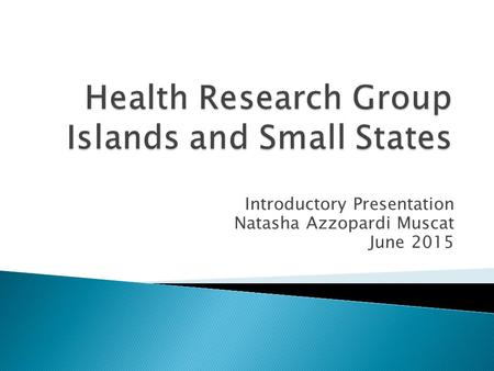 Introductory Presentation Natasha Azzopardi Muscat June 2015.