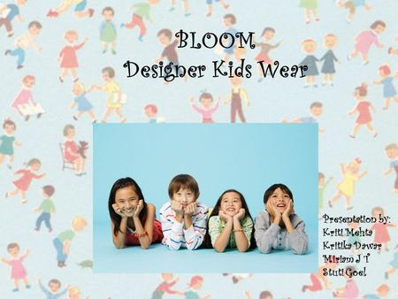 BLOOM Designer Kids Wear