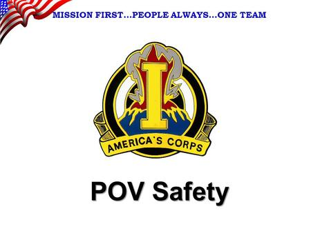 POV Safety MISSION FIRST…PEOPLE ALWAYS…ONE TEAM. 2 POV Safety.