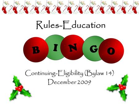 Rules-Education Continuing-Eligibility (Bylaw 14) December 2009 I B N G O.