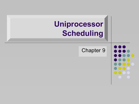 Uniprocessor Scheduling Chapter 9. Aim of Scheduling To improve: Response time: time it takes a system to react to a given input Turnaround Time (TAT)