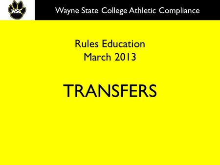 Rules Education March 2013 TRANSFERS Wayne State College Athletic Compliance.