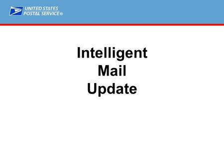 ® Intelligent Mail Update. ® 2 Agenda  Program Update  Move Update  Requirements Reminders  Issues  Release 3 (what's coming)  Full Service Verification.