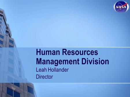Human Resources Management Division Leah Hollander Director.