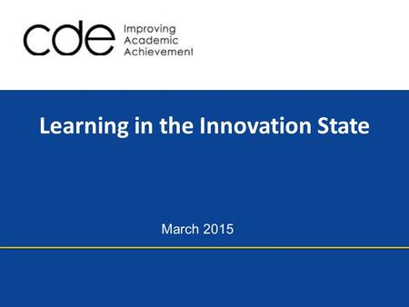 March 2015 Learning in the Innovation State. A Ten-Year Look at Student Performance 2 Percent of Students Proficient and Advanced by Subject, 2004 through.