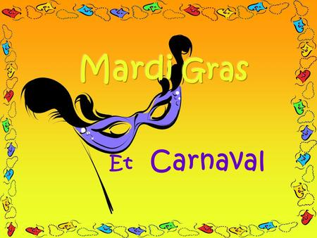 Et Carnaval What does Mardi Gras mean? Mardi Tuesday GrasFat So the meaning is « Fat Tuesday » ! Indeed, Mardi Gras is the French for « Shrove Tuesday.