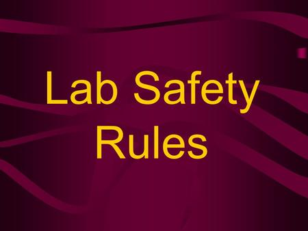 Lab Safety Rules Lab Safety Rules Review Study the picture Name a safety rule represented by the picture AMS SIXH GRADE SCIENCE.