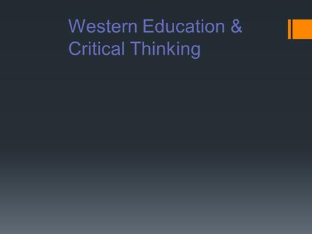 Western Education & Critical Thinking. Most nations on earth are traditional societies.