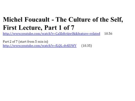 Michel Foucault - The Culture of the Self, First Lecture, Part 1 of 7