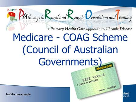 Medicare - COAG Scheme (Council of Australian Governments)