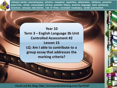 Miss L. Hamilton Extend your Bishop Justus 2013/2014 Year 10 Term 3 – English Language 3b Unit Controlled Assessment #2 Lesson 15 LQ: Am I able.