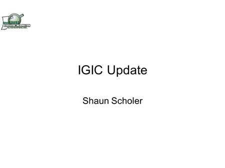 IGIC Update Shaun Scholer. IGIC 2010 Past Events Annual GIS Conference, Bloomington, IN Geo-Dinner Meeting, West Lafayette, IN IGIC/ISPLS Regional Height.