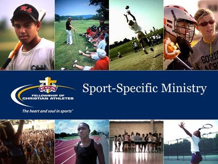 Sport-Specific Ministry. The Approach Def – Ministering to a community of people who are united around a particular sport. What is our focus? –Clarity.