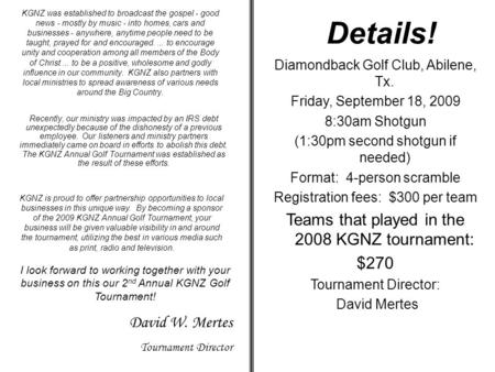 Details! Teams that played in the 2008 KGNZ tournament: $270