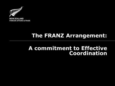 The FRANZ Arrangement: A commitment to Effective Coordination.