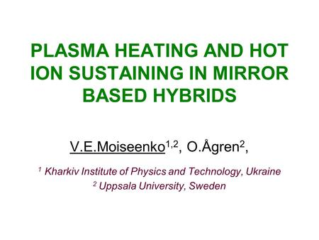 PLASMA HEATING AND HOT ION SUSTAINING IN MIRROR BASED HYBRIDS