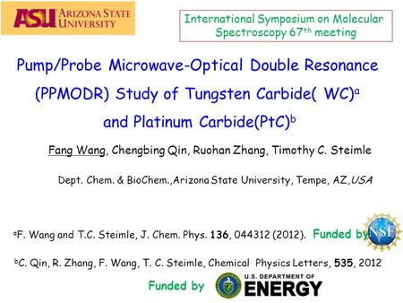 Pump/Probe Microwave-Optical Double Resonance (PPMODR) Study of Tungsten Carbide( WC) a and Platinum Carbide(PtC) b Funded by Fang Wang, Chengbing Qin,