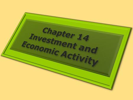 1. THE ROLE AND NATURE OF INVESTMENT Learning Objectives 1.Discuss the components of the investment spending category of GDP and distinguish between gross.
