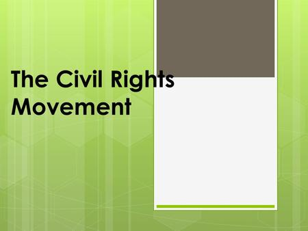 The Civil Rights Movement. Civil Rights: Major Details  Lasted approx. 1954-1968  It was a movement that was aimed at outlawing racial discrimination.