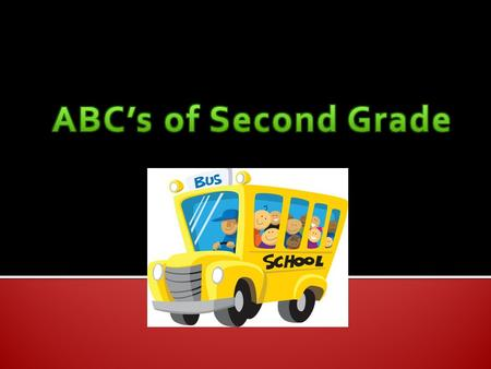 ABCDEFGHIJKLMNOPQRSTUVWXYZABCDEFGHIJKLMNOPQRSTUVWXYZ Click the letter for a super secret to success…. Then click the school bus to return home.