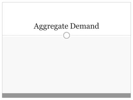 Aggregate Demand. Definition Aggregate Demand is the total spending on goods and services in an economy over a given period of time. It is calculated.