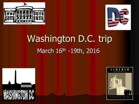 Washington D.C. trip March 16 th -19th, 2016. Forensic Academy Takes On Washington, DC. We are in for an adventure and a great opportunity to learn and.