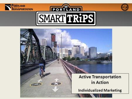 Active Transportation in Action Individualized Marketing.