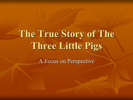 The True Story of The Three Little Pigs A Focus on Perspective.