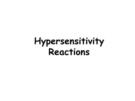 Hypersensitivity Reactions. Injurious, patologic immune reactions causing tissue injury and disease Excessive or aberrant immune response to: Foreign.