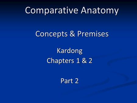 Comparative Anatomy Concepts & Premises